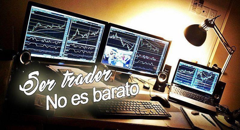 Ser trader no es barato